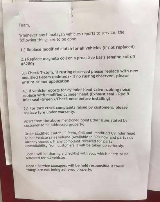 A note from a Royal Enfield service centre to its staff about replacements for ALL Himalayan bikes that come in to be serviced. It seems there are a few more issues with the bike than consumers know about. If you already own a Himalayan, take it in and have these parts replaced.
