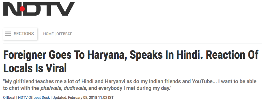 Check out my favourite article, NDTV's Foreigner Goes To Haryana, Speaks In Hindi. Reaction Of Locals Is Viral.